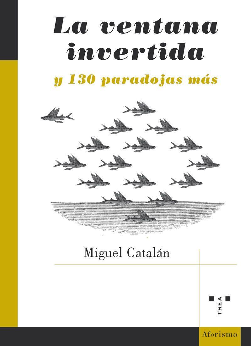 """""""La ventana invertida"""", nuevo título del profesor de la CEU-UCH Miguel Catalán."""