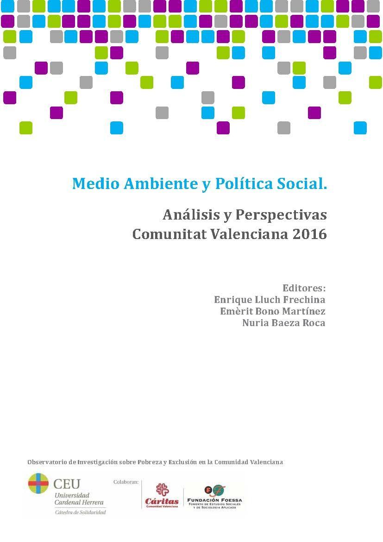 """III Informe del Observatorio de Investigación sobre Pobreza y Exclusión en la Comunidad Valenciana """"Medio Ambiente y Política Social. Análisis y perspectivas Comunitat Valenciana 2016""""."""