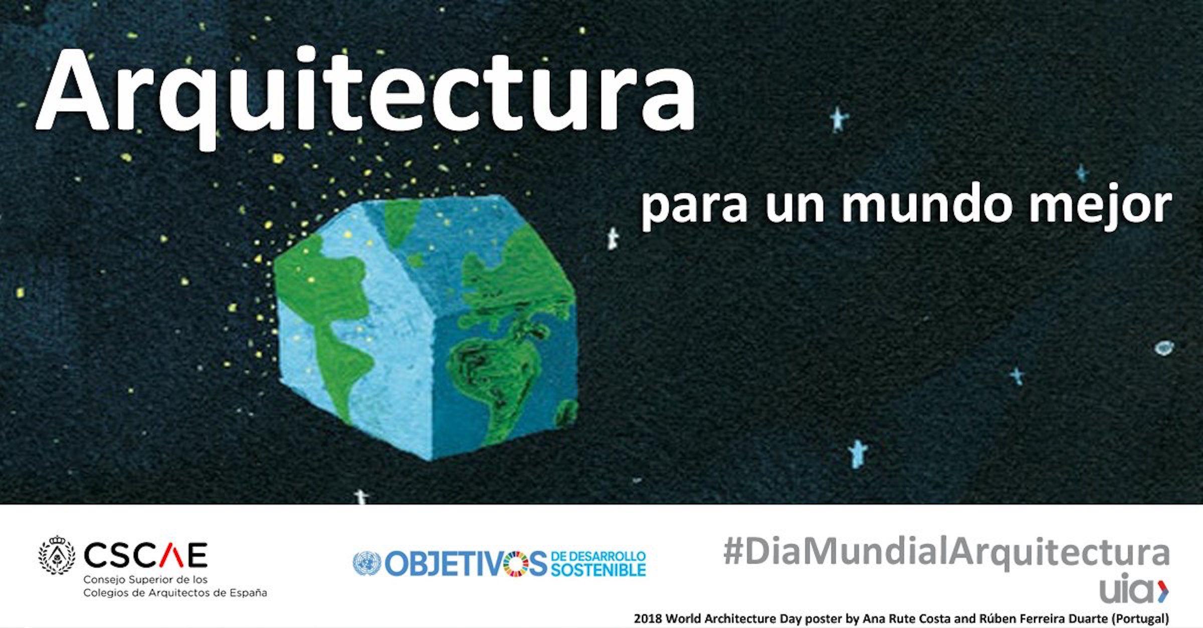 Cartel para el Día Mundial de la Arquitectura 2018, del Consejo Superior de los Colegios de Arquitectos de España. Foto: CSCAE.